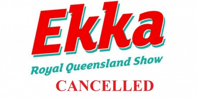 EKKA CANCELLED